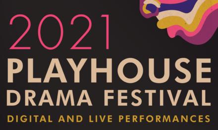 Theatre festival alert: Playhouse High School Drama Festival 2021